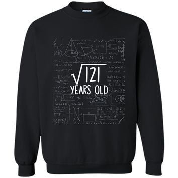 Square Root of 121: 11th Birthday 11 Years Old  Printed Crewneck Pullover Sweatshirt