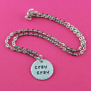 Choose Cray Cray Necklace or Cray Cray Keychain - Silver Handstamped Cray Jewelry - Funny Cute Silver Jewelry - Silver and Aluminum Necklace