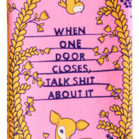 When One Door Closes, Talk Shit About It Dish Towel in Pink, Purple and Yellow
