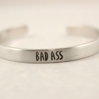 BADASS - Cuff Bracelet - Your choice of pure aluminum, copper, brass or sterling silver