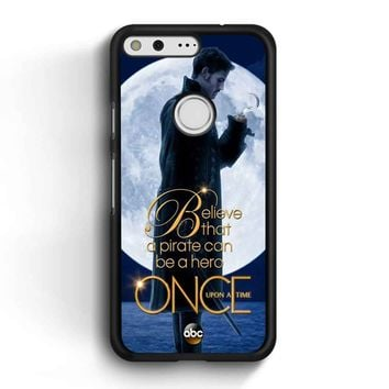 Once Upon A Time Captain Hook Believe Google Pixel Case