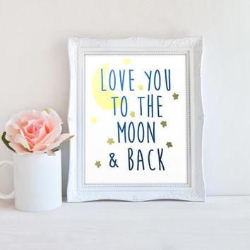 Love You To The Moon and Back Quote Printable Sign, Nursery Moon and Star Printable Digital Wall Art Template, Instant Download, 8x10