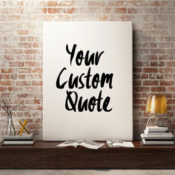 Custom Quote Print, Sign, Canvas, Handwritten Font, Ink Style Fo