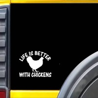 Life is Better with Chickens Decal Sticker *J145*