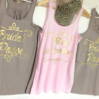 Customized Flowy Tanks for Brides Posse / Bridesmaids / Mother of the Bride / Wifey / Team Bride / Flower Girl / Bachelorette Entourage
