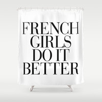 French Girls do it Better Vogue Typography Shower Curtain by RexLambo