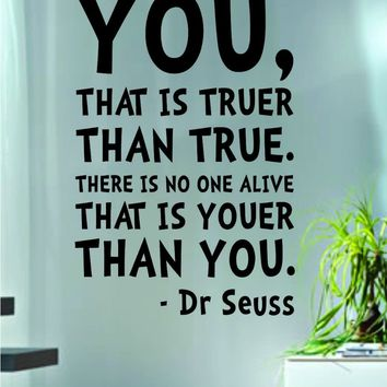 Today You Are You Dr Seuss Quote Decal Sticker Wall Vinyl Art Boy Girl Son Daughter Baby Kid Nursery
