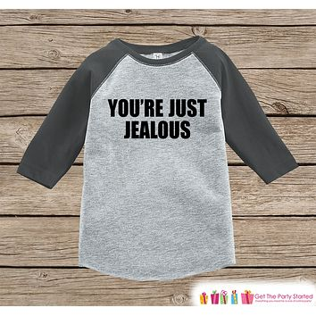 Funny Kids Shirt - You're Just Jealous - Boy or Girl Onepiece or T-shirt - Funny Jealousy Shirt - Kids, Toddler, Youth Grey Raglan Gift Idea