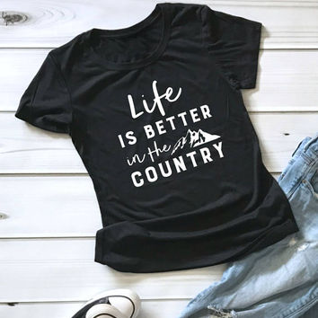 Life is better in the country, Unisex T-shirt, Ladies' T-shirt, Women's T-shirt, Men's T-shirt, Graphic Tee, Short Sleeve Tee, Apparel