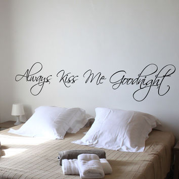 Always kiss me goodnight wall decal quote
