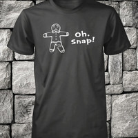 Oh Snap Funny Shirt Mens Womens Humorous Shirts Youth Tee Kids T Shirt Gingerbread Man Unisex  Tees Size Small Medium Large Xlarge XL 3X 4X