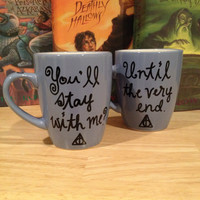 You'll stay with me?  Until the very end.  Harry Potter couple mug set.