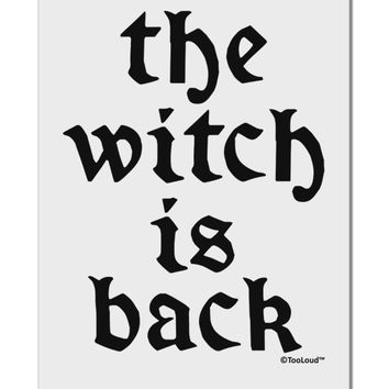 "The Witch Is Back Aluminum 8 x 12"" Sign by TooLoud"