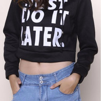 """Just Do It Later"" Crop Top Hoodie"