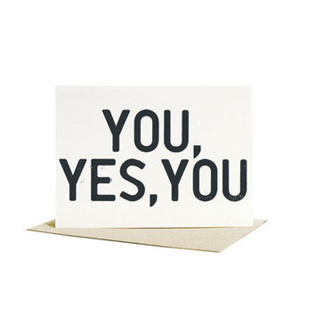 you, yes you / letterpress card