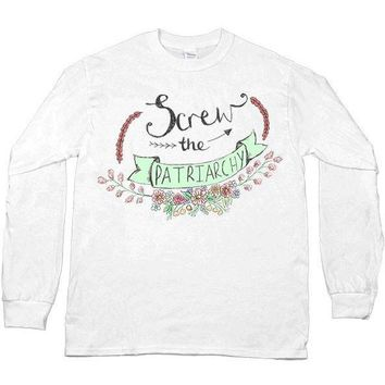 Screw The Patriarchy -- Unisex Long-Sleeve