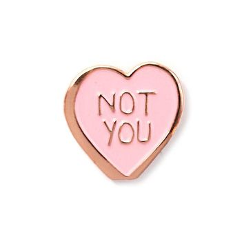 NOT YOU Conversation Heart Pin (Limited Edition)
