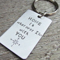 Home Is Wherever I Am With You Key Chain Keychain Hand Stamped Brushed Aluminum Made To Order Couples Husband Wife Girlfriend Boyfriend