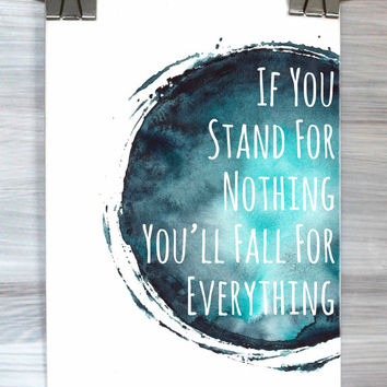 If You Stand For Nothing You'll Fall For Everything Print Typography Poster Inspirational Quote Watercolor Wall Art Dorm Bedroom Home Decor