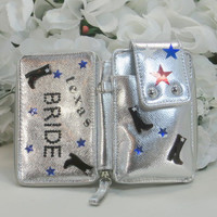 Bride Gifts - Bridal Shower Gifts - Phone Wallet - Iphone 4 Case - Smartphone Case - Cell Phone Case - Wallet - Phone Wristlet -Texas Bride