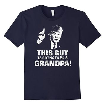 Mens This guy is going to be a Grandpa Trump funny t shirt