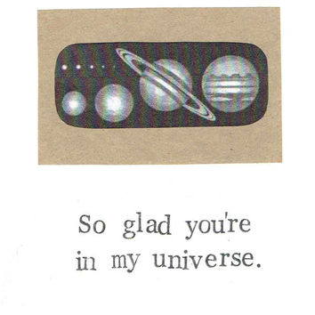 Glad You're In My Universe Card Planets Astronomy Science Funny Nerdy Geeky Humor Geekery Love Friendship For Him For Her