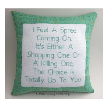 Funny Cross Stitch Pillow, Green Pillow, Shopping Spree Quote