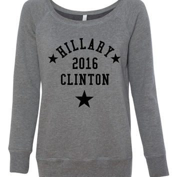 Hillary Clinton First Women Feminist Ladies Wide Neck Sweatshirt Hillary for President. Smart. First Woman.Feminist. feminism