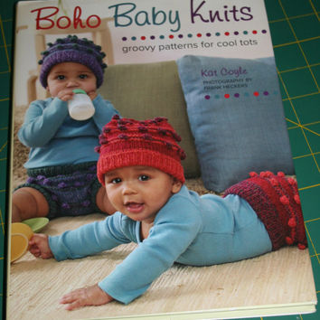 Baby Knitting Book BOHO BABY KNITS Book Adorable Beatnik Rock Folk Baby and Toddler Knitting Patterns Hardcover with Dust Jacket