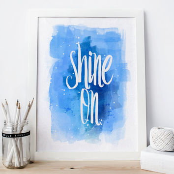 Shine On, Inspiration, Marine, Sea, Ocean, Water, Watercolor Art Print, Room Decor, Blue, Positive, Gift Card Idea, Inspiration