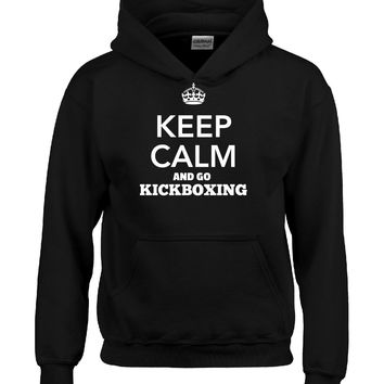 Keep Calm And Go KICKBOXING - Hoodie