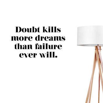 Doubt Kills More Dreams Wall Decal, Typography Wall Sticker, Kids Sticker, Typography Decal, Nursery Decal, Office Decor, Office Wall Decal