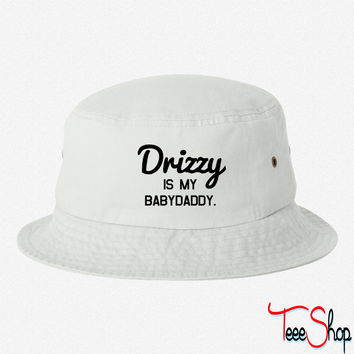 Drizzy is my babydaddy bucket hat