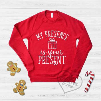 My Presence is Your Present Funny Christmas Sweater