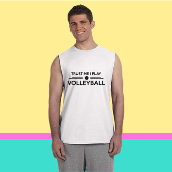 Trust me I play Volleyball Sleeveless T-shirt