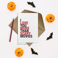 I Love You More Than Scary Movies greeting card