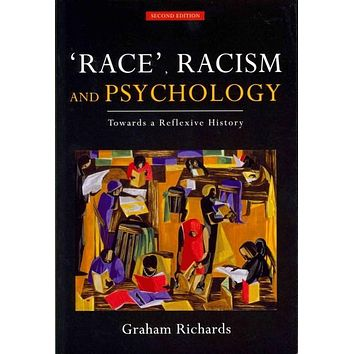 Race, Racism and Psychology: Towards a Reflexive History: Race, Racism and Psychology