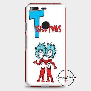 Thing 1 And Thing 2 Google Pixel XL Case | casescraft
