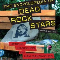 ONETOW The Encyclopedia of Dead Rock Stars: Heroin, Handguns, and Ham Sandwiches