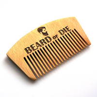 Wooden Beard Comb Beard or Die Custom Made Hair Beard Moustache Comb Engraved Fathers Day Gift Gift for Him Husband Gift Friend Gift