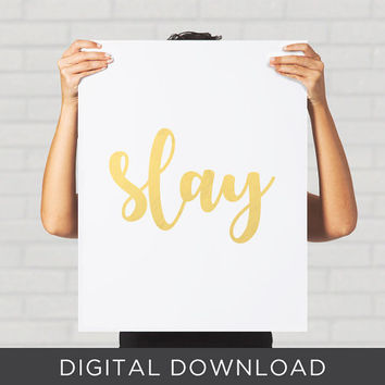 Digital Print Slay Gold Foil Typography Quote Dorm Decor Teen