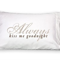 "Shop Sabi Boutique- ""Always Kiss Me Goodnight"" Pillowcase Set"