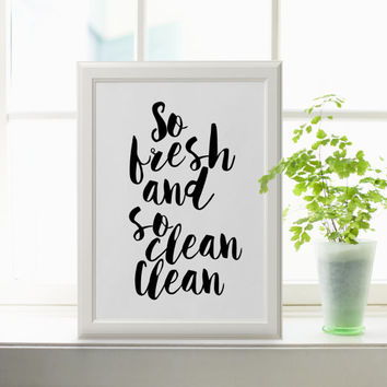 BATHROOM DECOR So Fresh and So Clean Clean Modern Bathroom printable Print Kids Bathroom Bathroom Quote Bathroom Printable Laundry Room