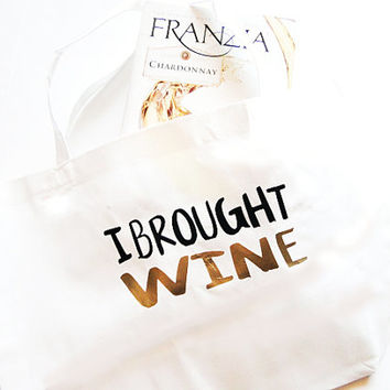 I brought wine, funny reusable tote and grocery bag, gift ideas for her, gifts for wine lovers, sarcastic bag