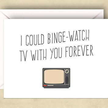I Could Binge-Watch TV With You Forever Card,  5.5 x 4.25 Inch (A2), Funny Love Card, Cute Love Card, Valentine, I Love You Card, TV