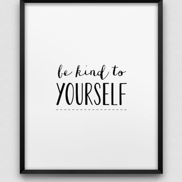be kind to yourself print // black and white home decor print // typographic poster // modern wall decor // be kind poster