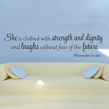 She is Clothed  with Strength and Dignity...Quote Vinyl Wall Decal Sticker