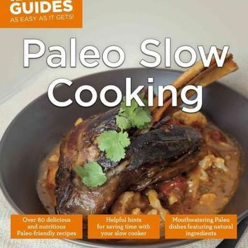Paleo Slow Cooking (Idiot's Guides)
