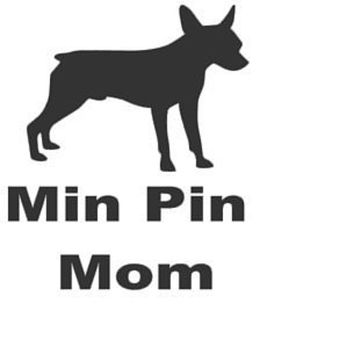 Miniature Pinscher Decal Min Pin Mom Decal Miniature Pinscher Mom