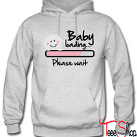 Baby loading - please wait hoodie